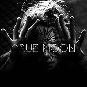 True Moon: True Moon