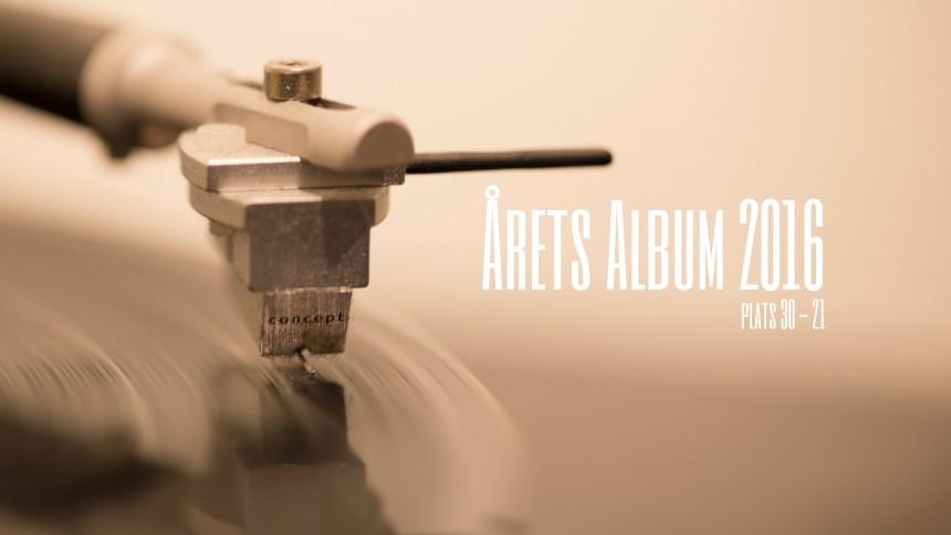 ÅRETS ALBUM 2016: 30 - 21