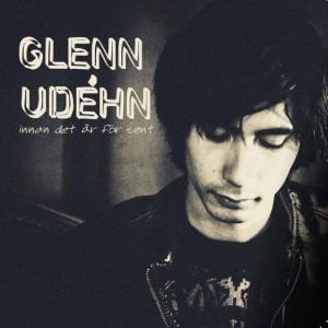 Glenn Udéhn: Innan Det Är För Sent
