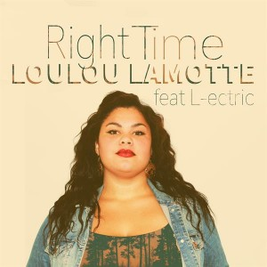 Loulou Lamotte: Right Time