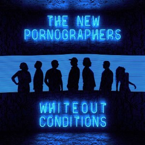 The New Pornographers: Whiteout Conditions