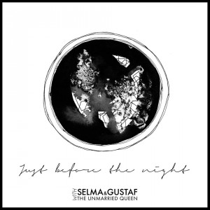 Selma & Gustaf : Just Before The Night