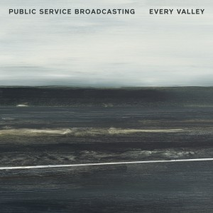 Public Service Broadcasting : Every Valley