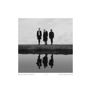 Pvris: All We Know Of Heaven, All We Need Of Hell