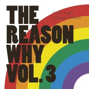 Goran Kajfeš Subtropic Arkestra: The Reason Why Vol. 3