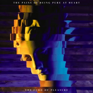 The Pains of Being Pure at Heart: The Echo of Pleasure