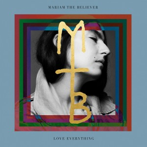 Mariam The Believer: Love Everything