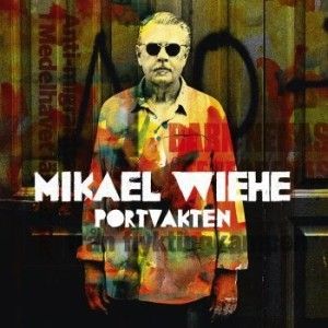 Mikael Wiehe: Portvakten
