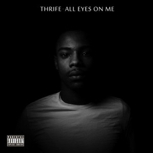 Thrife: All Eyes On Me