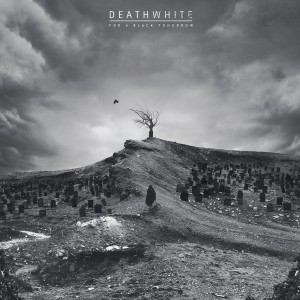 Deathwhite: For A Black Tomorrow