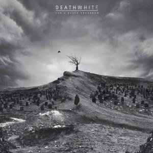 Deathwhite: For A Black Tomorrow