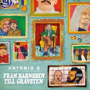 Antonio D: Från Barnsben Till Gravsten