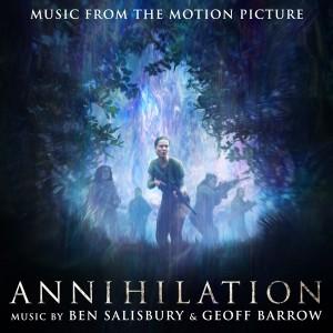 Ben Salisbury & Geoff Barrow: Annihilation (Music From the Motion Picture)