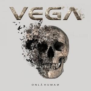 Vega: Only Human