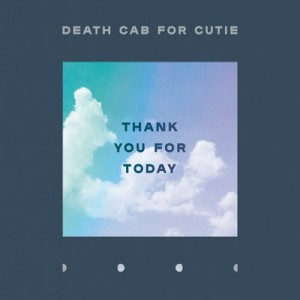Death Cab For Cutie: Thank You For Today
