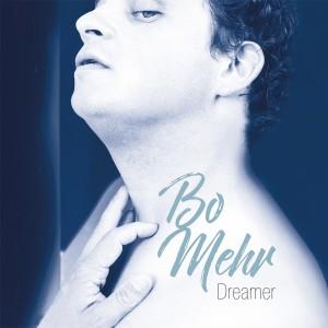 Bo Mehr: Dreamer