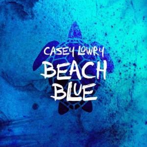 Casey Lowry: Beach Blue