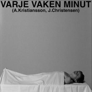 Anton Kristiansson & Juvel Christensen: Varje Vaken Minut