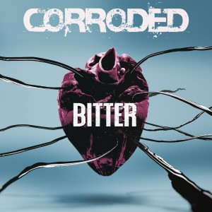 Corroded: Bitter