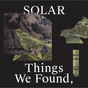 Solar: Things We Found, But Left Behind