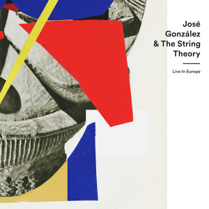 José González & The String Theory : Live In Europe