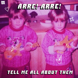 Arre! Arre!: Tell Me All About Them