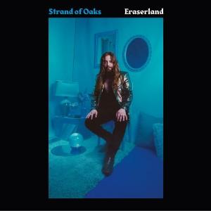 Strand Of Oaks: Eraserland