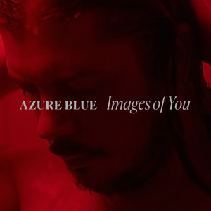 Azure Blue : Images Of You
