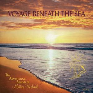 Mattias Uneback: Voyage Beneath The Sea