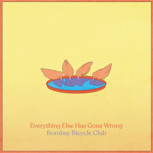 Bombay Bicycle Club: Everything Else Has Gone Wrong