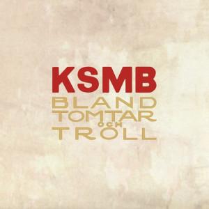 KSMB: Bland Tomtar Och Troll
