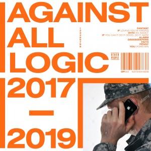 Against All Logic: 2017-2019