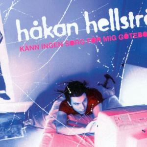 Håkan Hellström: Känn Ingen Sorg För Mig Göteborg
