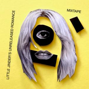 Little Jinder's Unreleased Romance: Mixtape