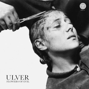 Ulver: The Flowers Of Evil