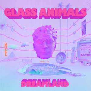Glass Animals: Dreamland