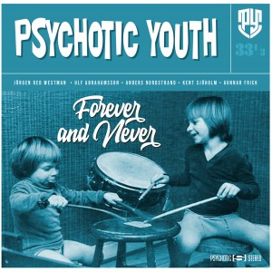 Psychotic Youth: Forever And Never