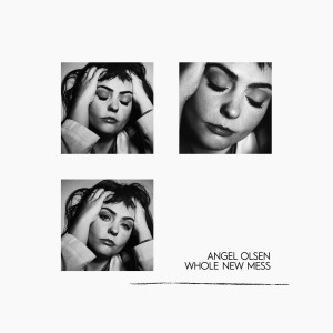 Angel Olsen : A Whole New Mess