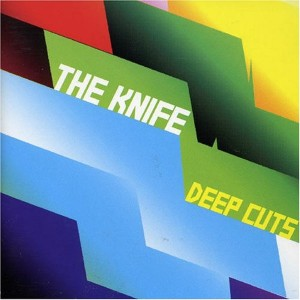The Knife: Deep Cuts