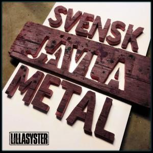 Lillasyster: Svensk Jävla Metal