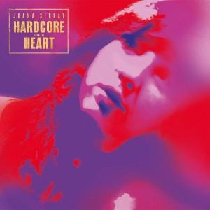 Joana Serrat: Hardcore From The Heart